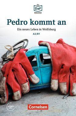 Die DaF-Bibliothek / A2/B1 – Pedro kommt an von Baumgarten,  Christian, Borbein,  Volker