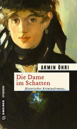 Die Dame im Schatten von Öhri,  Armin
