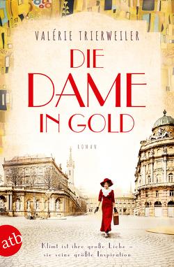 Die Dame in Gold von Hagedorn,  Eliane, Reitz,  Barbara, Trierweiler,  Valérie