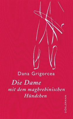 Die Dame mit dem maghrebinischen Hündchen von Grigorcea,  Dana