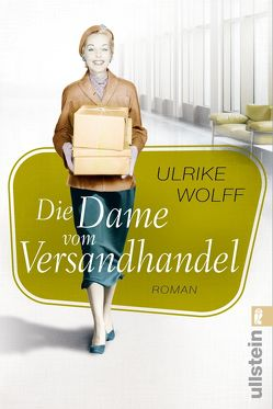 Die Dame vom Versandhandel von Wolff,  Ulrike