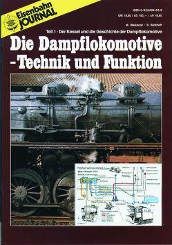 Die Dampflokomotive. Technik und Funktion / Die Dampflokomotive – Technik und Funktion – Teil 1 von Barkhoff,  Reinhold, Weisbrod,  Manfred