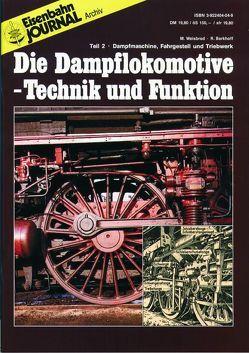 Die Dampflokomotive. Technik und Funktion / Die Dampflokomotive – Technik und Funktion – Teil 2 von Barkhoff,  Reinhold, Weisbrod,  Manfred