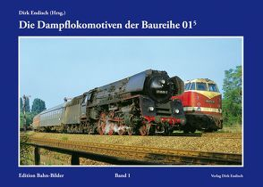 Die Dampflokomotiven der Baureihe 01.5 von Endisch,  Dirk