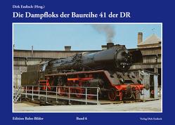 Die Dampfloks der Baureihe 41 der DR von Endisch,  Dirk