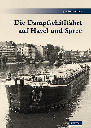 Die Dampfschifffahrt auf Havel und Spree von Winde,  Joachim
