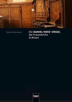 Die Daniel-Herz-Orgel der Frauenkirche in Brixen von Estermann,  Kurt