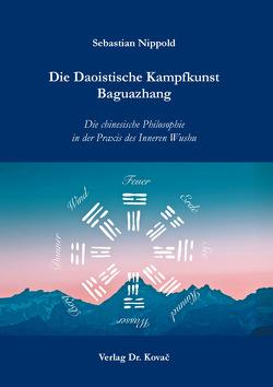 Die Daoistische Kampfkunst Baguazhang von Nippold,  Sebastian