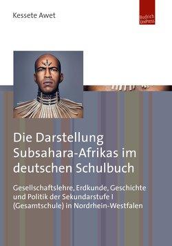 Die Darstellung Subsahara-Afrikas im deutschen Schulbuch von Awet,  Kessete