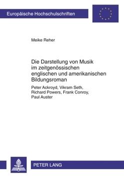 Die Darstellung von Musik im zeitgenössischen englischen und amerikanischen Bildungsroman von Reher,  Meike