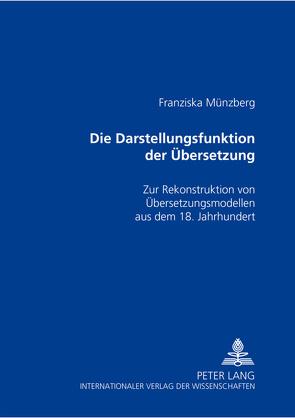 Die Darstellungsfunktion der Übersetzung von Münzberg,  Franziska