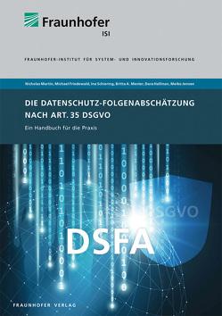 Die Datenschutz-Folgenabschätzung nach Art. 35 DSGVO. von Friedewald,  Michael, Hallinan,  Dara, Martin,  Nicholas, Mester,  Britta A, Schiering,  Ina