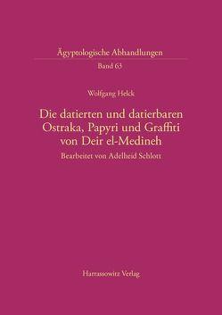 Die datierten und datierbaren Ostraka, Papyri und Graffiti von Deir el-Medineh von Helck,  Wolfgang, Schlott,  Adelheid