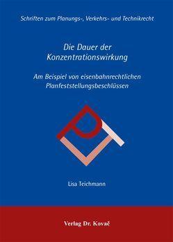 Die Dauer der Konzentrationswirkung von Teichmann,  Lisa