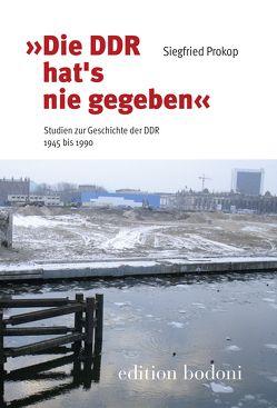 """""""Die DDR hat´s nie gegeben"""" von Johne,  Marc, Kouschil,  Christa, Prokop,  Siegfried"""