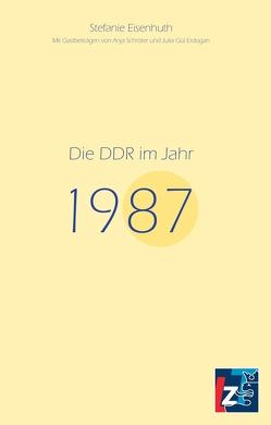 Die DDR im Jahr 1987 von Eisenhuth,  Stefanie