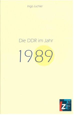 Die DDR im Jahr 1989 von Juchler,  Ingo