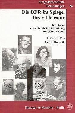 Die DDR im Spiegel ihrer Literatur. von Huberth,  Franz