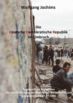 Die DDR im Umbruch von Jochims,  Wolfgang