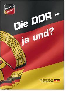 Die DDR – ja und? von Schweppenstette,  Frank