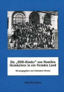 """Die """"DDR-Kinder"""" von Namibia – Heimkehrer in ein fremdes Land von Kenna,  Constance"""
