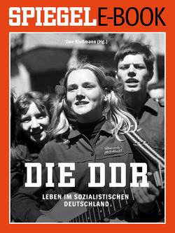 Die DDR – Leben im sozialistischen Deutschland von Klußmann,  Uwe