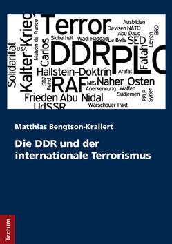 Die DDR und der internationale Terrorismus von Bengtson-Krallert,  Matthias
