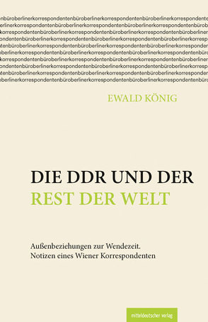 Die DDR und der Rest der Welt von König,  Walter