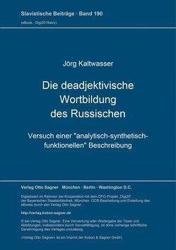 Die deadjektivische Wortbildung des Russischen von Kaltwasser,  Jörg