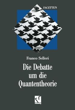 Die Debatte um die Quantentheorie von Selleri,  Franco