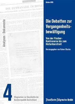 Die Debatten zur Vergangenheitsbewältigung von Blasius,  Rainer, Frankfurter Allgemeine Archiv