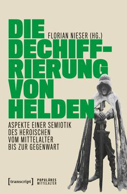 Die Dechiffrierung von Helden von Nieser,  Florian