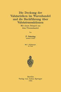 Die Deckung der Valutarisiken im Warenhandel und die Buchführung über Valutatransaktionen von Ostertag,  Paul