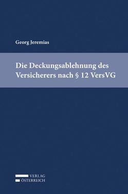 Die Deckungsablehnung des Versicherers nach § 12 VersVG von Jeremias,  Georg