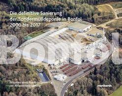 Die definitive Sanierung der Sondermülldeponie in Bonfol 2000 bis 2017