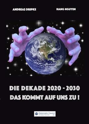 Die Dekade 2020-2030 von Dripke,  Andreas, Nguyen,  Hang