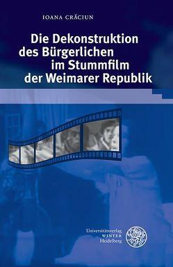 Die Dekonstruktion des Bürgerlichen im Stummfilm der Weimarer Republik von Crăciun,  Ioana