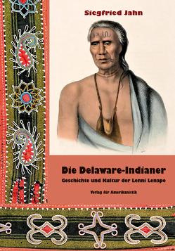 Die Delaware-Indianer von Jahn,  Siegfried