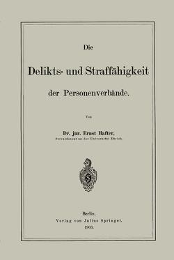 Die Delikts- und Straffähigkeit der Personenverbände von Hafter,  Ernst