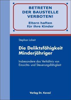 Die Deliktsfähigkeit Minderjähriger von Loheit,  Stephan