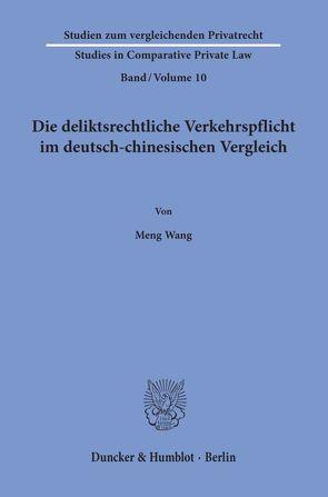 Die deliktsrechtliche Verkehrspflicht im deutsch-chinesischen Vergleich. von Wang,  Meng