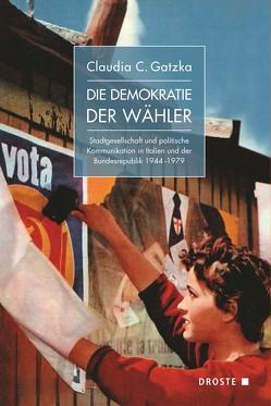 Die Demokratie der Wähler von Gatzka,  Claudia C.