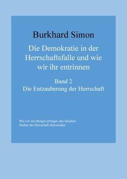 Die Demokratie in der Herrschaftsfalle und wie wir ihr entrinnen von Simon,  Burkhard