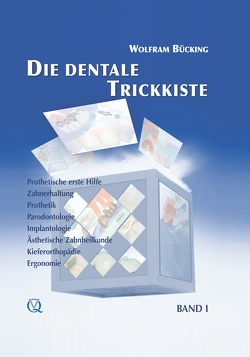 Die dentale Trickkiste von Bücking,  Wolfram