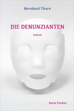 Die Denunzianten von Thurn,  Bernhard