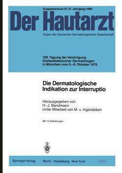 Die Dermatologische Indikation zur Interruptio von Bandmann,  H.-J., Ingersleben,  M. v.