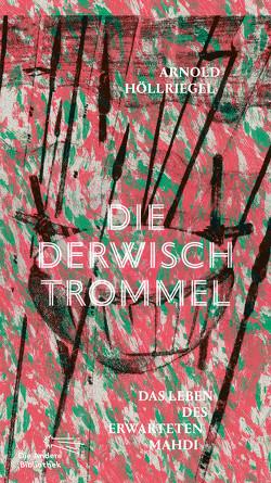 Die Derwischtrommel von Höllriegel,  Arnold, Krobb,  Florian