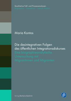 Die desintegrativen Folgen des öffentlichen Integrationsdiskurses von Kontos,  Maria