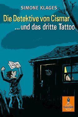 Die Detektive von Cismar … und das dritte Tattoo (Band 3) von Bartholl,  Max, Klages,  Simone, Mühle,  Jörg