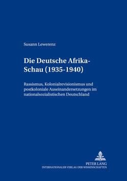 Die «Deutsche Afrika-Schau» (1935-1940) von Lewerenz,  Susann